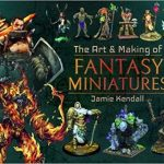 The Art & Making Of Fantasy Miniatures by Jamie Kendall (book review).