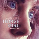 Horse Girl (Netflix alien abduction movie).