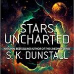 Stars Uncharted by S. K. Dunstall (book review).