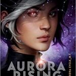 Aurora Rising (Aurora Cycle book 1) by Amie Kaufman and Jay Kristoff (book review).