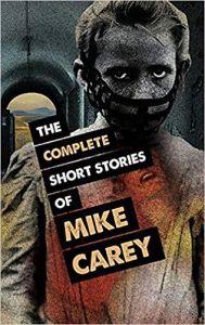 CompleteShortStoriesOfMikeCarey
