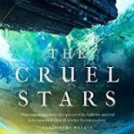 The Cruel Stars (The Cruel Stars Trilogy book 1) by John Birmingham (book review).