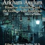 Welcome To Arkham Asylum edited by Sharon Packer, M.D. and Daniel R. Fredrick (book review).
