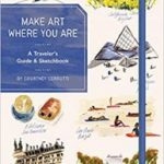 Make Art Where You Are (Guided Sketchbook): A Travel Sketchbook And Guide by Courtney Cerruti (book review).