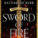Sword Of Fire, a novel of Deverry: The Justice War book 1 by Katharine Kerr (book review).
