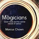 The Magicians by Marcus Chown (book review).
