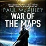 War Of The Maps by Paul McAuley (book review).
