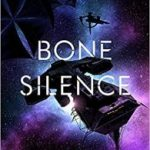 Bone Silence (Revenger trilogy book 3) by Alastair Reynolds (book review).