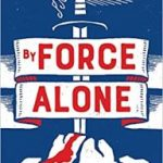 By Force Alone by Lavie Tidhar  (book review)
