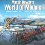 Martin Bower's World Of Models by Shaun McClure & Martin Bower (book review).