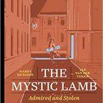 The Mystic Lamb: Admired And Stolen by Harry De Paepe and Jan Van Der Veken (graphic novel).