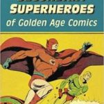 Secondary Superheroes Of Golden Age Comics by Lou Mougin (book review).