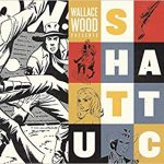 Wallace Wood Presents Shattuck (graphic novel review).