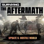 Surviving the Aftermath, Hostile World update (trailer: game news).