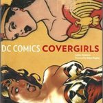 DC Comics: Covergirls by Louise Simonson (book review).