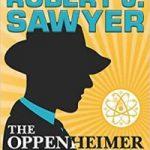 The Oppenheimer Alternative by Robert J. Sawyer (book review).