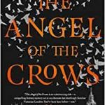 The Angel Of The Crows by Katherine Addison (book review).