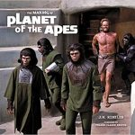 The Making Of The Planet Of The Apes by J.W. Rinzler (book review).