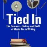 Tied In: The Business, History And Craft Of Media Tie-In Writing Kindle Edition (ebook review).
