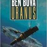 Uranus (Outer Planets Trilogy book 1) by Ben Bova (book review).
