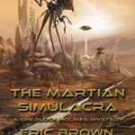 The Martian Simulacra: A Sherlock Holmes Mystery Set 3 Book 2 by Eric Brown  (book review)