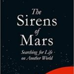 The Sirens Of Mars: Searching For Life On Another World by Sarah Stewart Johnson (book review).