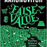 False Value (Rivers Of London book 8) by Ben Aaronovitch (book review).