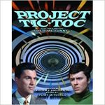 Project Tic-Toc: The Making Of The Time Tunnel by William E. Anchors Jr. (book review).