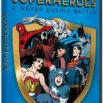 Superheroes: A Never Ending Battle (DVD review).