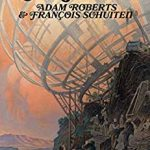 The Compelled by Adam Roberts and François Schuiten (ebook review).