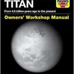 Saturn's Moon Titan: Owner's Workshop Manual by Ralph Lorenz (book review).