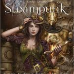 Steampunk: Fantasy Art, Fashion, Fiction & The Movies by Henry Winchester (book review).
