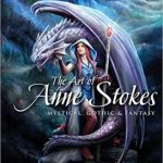 The Art Of Anne Stokes: Mystical, Gothic & Fantasy by Anne Stokes & John Woodward (book review).