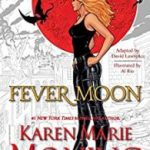 Fever Moon by Karen Marie Moning, David Lawrence, Al Rio and Cliff Richards (graphic novel review).