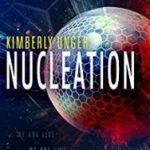 Nucleation by Kimberley Unger (book review).