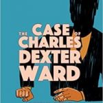 The Case Of Charles Dexter Ward by H.P. Lovecraft and illustrated by I.N.J. Culbard (graphic novel review).