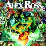 The Dynamite Art Of Alex Ross (book review).