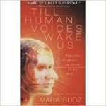 Till Human Voices Wake Us by Mark Budz (book review).