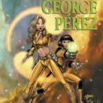 Modern Masters Volume Two: George Pérez edited by Eric Nolen-Weathington (book review).