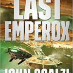 The Last Emperox (The Interdependency book 3) by John Scalzi (book review).
