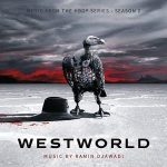 Westworld: Music From The HBO Series Season 2 by Ramin Djawadi (TV series soundtrack review).