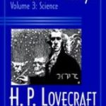 Collected Essays Volume 3: Science by H.P. Lovecraft edited by S.T. Joshi (book review).