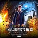 Time Lord Victorious – Eighth Doctor (3 of 3): Mutually Assured Destruction by Lizzie Hopley (CD review).