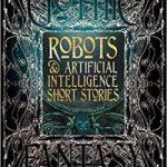 Robots & Artificial Intelligence Short Stories (Gothic Fantasy).
