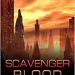Scavenger Blood (Scavenger Exodus book 2) by Janet Edwards (book review).