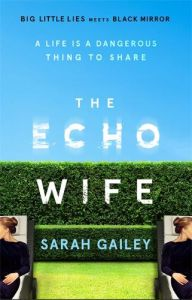 The Echo Wife by Sarah Gailey (another book review – all right it's an echo).