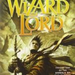 The Wizard Lord (The Annals Of The Chosen volume 1) by Lawrence Watt-Evans (book review).