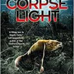 Corpse Light (Verity Fassbender book 2) by Angela Slatter (book review).