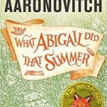 What Abigail Did That Summer (A Rivers Of London novella) by Ben Aaronovitch (book review).