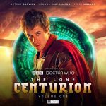 Doctor Who: The Lone Centurion by Sarah Ward, Jacqueline Rayner, David Llewellyn (audio-book review).